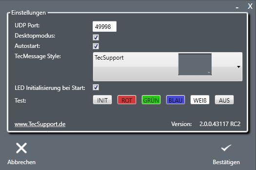 www.TecSupport.de SMART HOME TOOLS Das TecTool ist die Perfekte Ergänzung für jedes Smart Home. Es beeinhaltet die Funktionen TecStick, TecMessage und TecControl. Steuert unsere RGB Meldeleuchte, erzeugt Popup Meldungen und dient der WindowsSteuerung über einen Gira Homeserver oder anderen Systemen mit UDP Telegramm Steuerung.